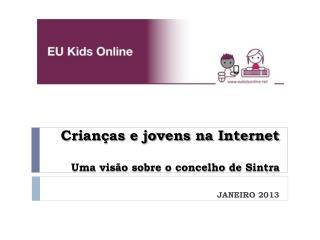 Crianças e jovens na Internet Uma visão sobre o concelho de Sintra