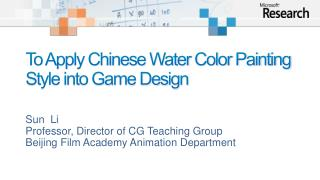 To Apply Chinese Water Color Painting Style into Game Design