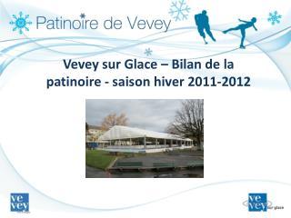 Vevey sur Glace – Bilan de la patinoire - saison hiver 2011-2012