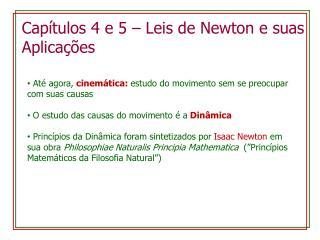 Capítulos  4 e 5 – Leis de Newton e  suas Aplicações