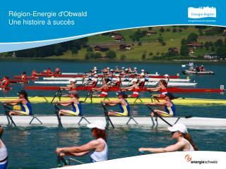 Région-Energie d'Obwald Une histoire à succès