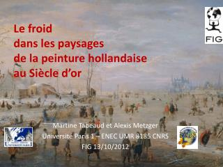 Le froid  dans les paysages  de la peinture hollandaise  au Siècle d'or