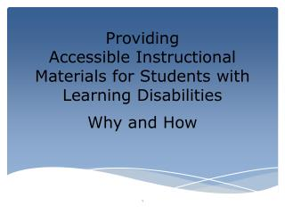 Providing Accessible Instructional Materials for Students with Learning Disabilities
