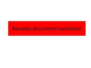 Raccolta documenti nutrizione