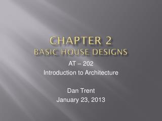 CHAPTER 2 Basic House Designs