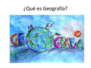 ¿Qué es Geografía?