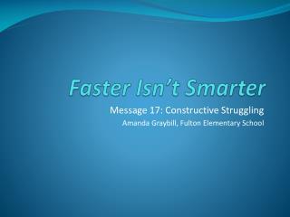 Faster Isn't Smarter