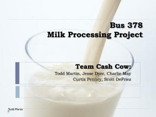 Bus 378 Milk Processing Project