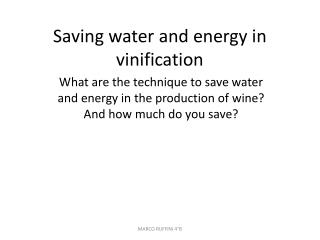 Saving  water and  energy  in  vinification
