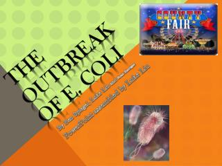 The Outbreak of E. Coli