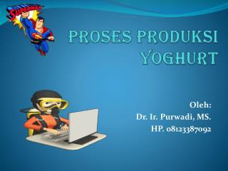 PROSES PRODUKSI  YOGHURT