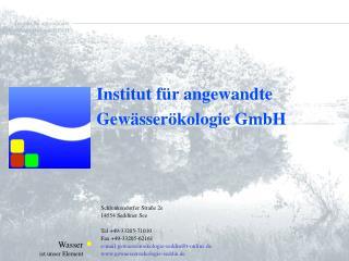 Institut f r angewandte  Gew sser kologie  GmbH