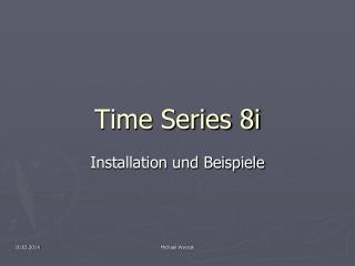 Time Series 8i