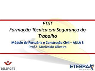 Módulo de Portuária e Construção Civil – AULA 3 Prof.ª   Marivaldo  Oliveira