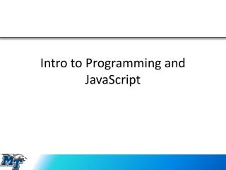 Intro to Programming and JavaScript