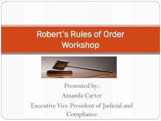 Robert's Rules of Order  Workshop