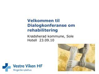 Velkommen til Dialogkonferanse om rehabilitering