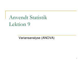 Anvendt Statistik Lektion 9