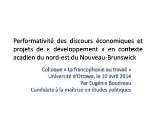 Colloque  «La francophonie au travail» Université d'Ottawa, le 10 avril 2014