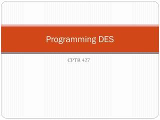 Programming DES
