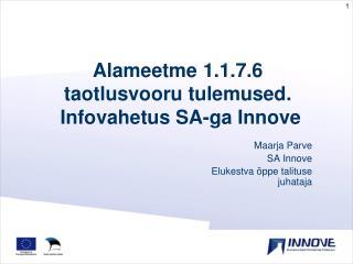 Alameetme 1.1.7.6  taotlusvooru tulemused.  Infovahetus SA-ga Innove