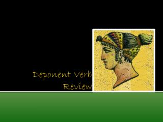 Deponent Verb  Review