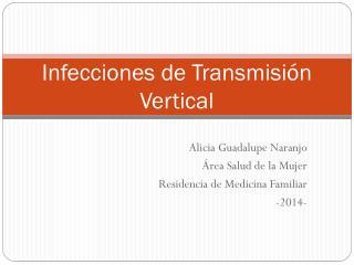 Infecciones de Transmisión Vertical