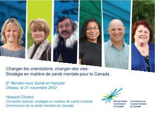 Changer les orientations, changer des vies : Stratégie en matière de santé mentale pour le Canada