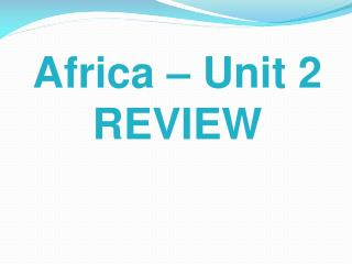 Africa – Unit 2 REVIEW