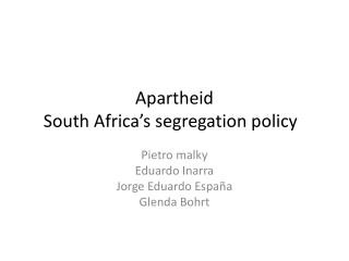 Apartheid South Africa's segregation policy