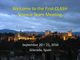 Welcome to the First CLASH Science Team Meeting
