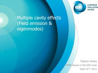 Multiple cavity effects (Field emission &  eigenmodes )