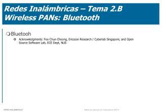 Redes Inalámbricas – Tema 2.B Wireless PANs: Bluetooth