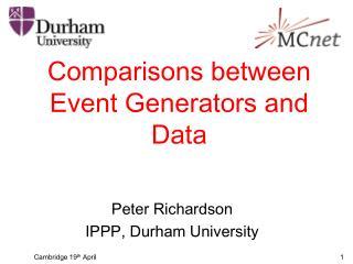Comparisons between Event Generators and Data