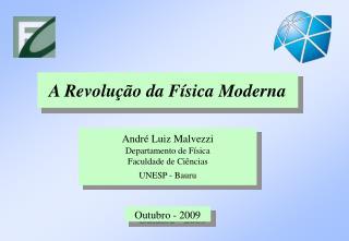 Andr  Luiz Malvezzi Departamento de F sica Faculdade de Ci ncias UNESP - Bauru