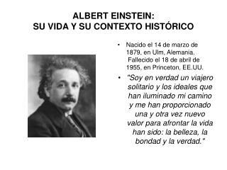 ALBERT EINSTEIN:  SU VIDA Y SU CONTEXTO HIST RICO