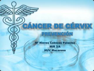 CÁNCER DE CÉRVIX  PREVENCIÓN