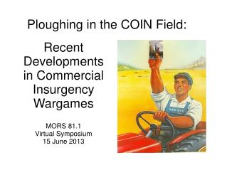 Ploughing in the COIN  Field:
