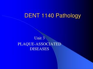 DENT 1140 Pathology