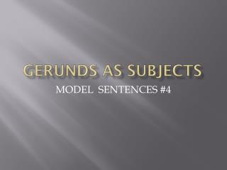 Gerunds as Subjects