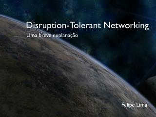 Disruption-Tolerant  Networking