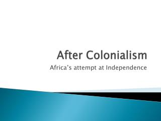 After Colonialism