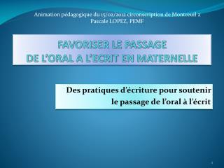 FAVORISER LE PASSAGE  DE L'ORAL A L'ECRIT EN MATERNELLE