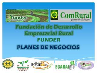Fundación de Desarrollo Empresarial Rural FUNDER