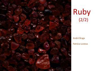Ruby (2/2)