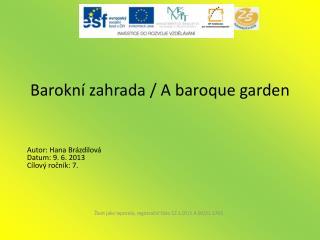 Barokní zahrada / A  baroque  garden