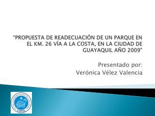 Presentado por: Verónica Vélez Valencia