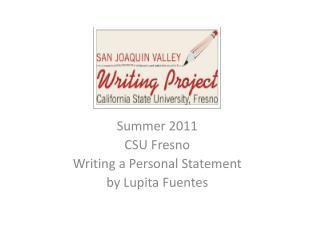 Summer 2011 CSU Fresno Writing a Personal Statement by Lupita Fuentes