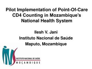 Pilot Implementation of Point-Of-Care  CD4  Counting in Mozambique's  National  Health System