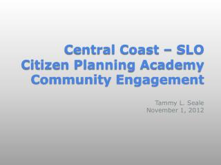 Central Coast – SLO Citizen  Planning Academy Community Engagement